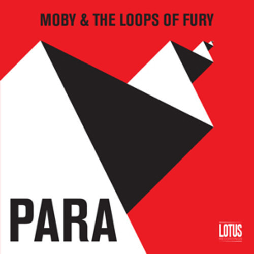 Moby & The Loops Of Fury - Para (Mumbai Science Remix)