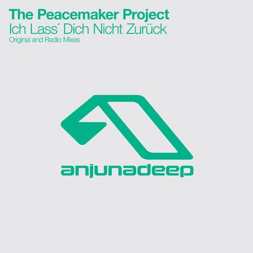 The Peacemaker Project - Ich Lass´ Dich Nicht Zurück (Original Mix)