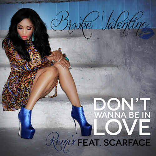 DON'T WANNA BE IN LOVE FEAT. SCARFACE REMIX