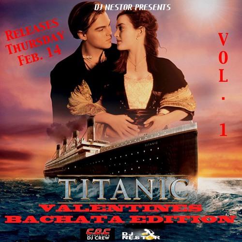 Valentines-Bachata Mix - Titanic Theme