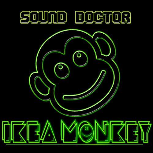 Sound Doctor - IKEA Monkey (Original Mix)