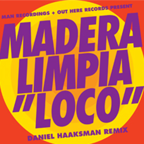 Madeira Limpia - Loco - Daniel Haaksman Remix EP (Man 030)