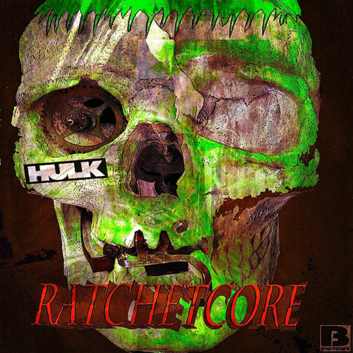 HULK - Ratchetcore