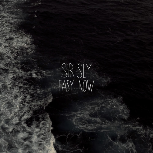Sir Sly - Easy Now