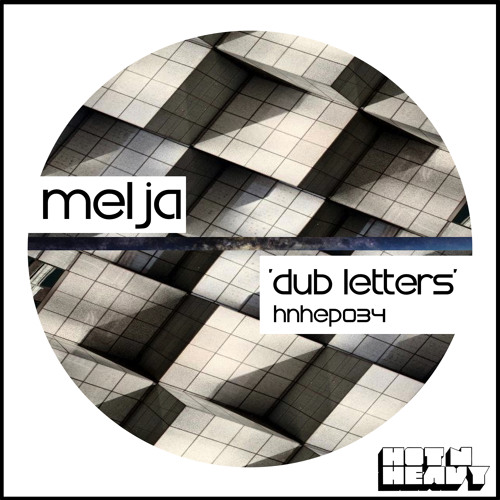 Melja - 'Dub Letters' EP (Preview Clips)