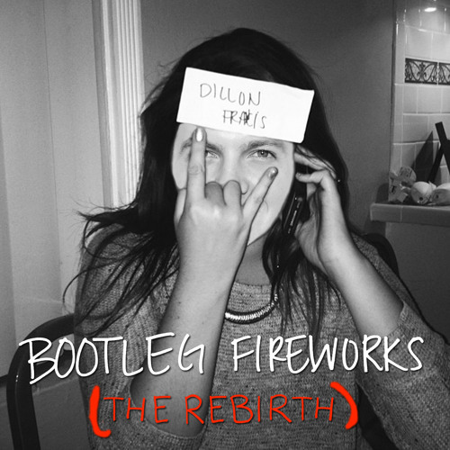 Dillon Francis - Bootleg Fireworks (The Rebirth)
