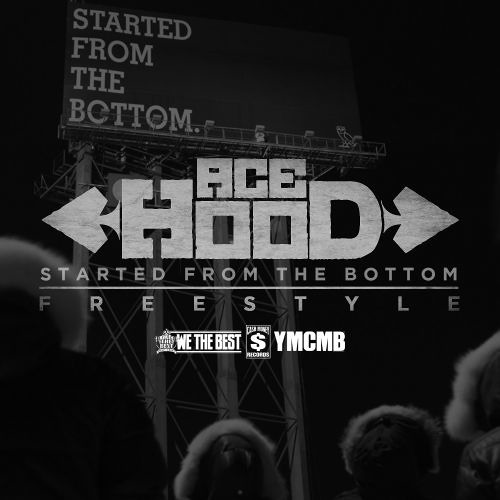 Ace Hood - Started From The Bottom (Freestyle)