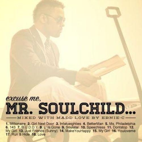 Excuse me, Mr. Soulchild...