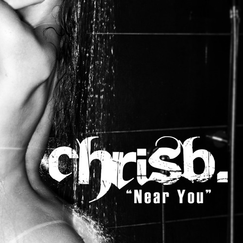 ChrisB. - Near You (FREE DOWNLOAD)