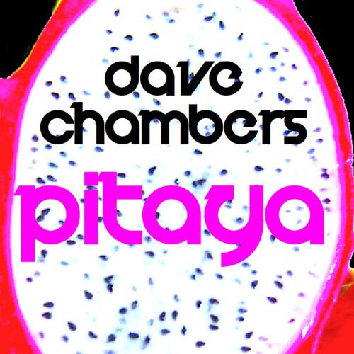 Dave Chambers - Pitaya