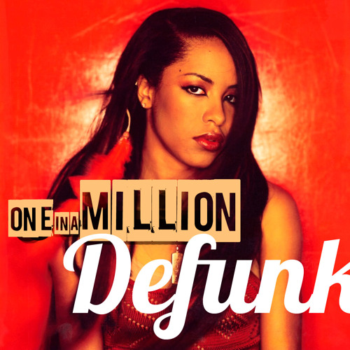 One in a Million feat. Aaliyah (RIP)