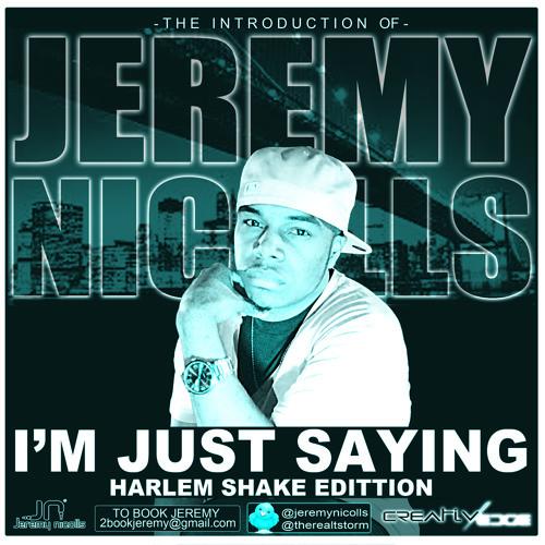 I'm Just Sayin'  (Harlem Shake Edition)