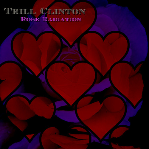 Trill Clinton - Rose Radiation [Download]