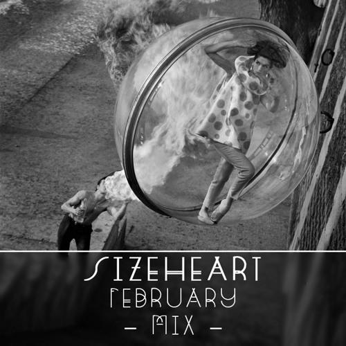 Sizeheart // February Mix