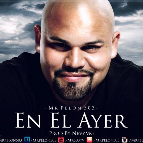 Mrpelon503 -En El Ayer