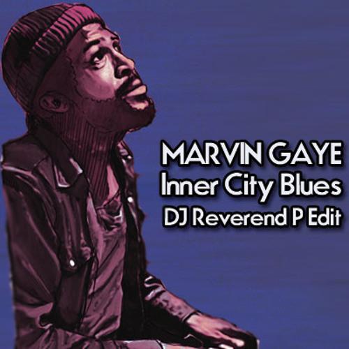 Marvin Gaye - Inner city blues - DJ Reverend P Edit