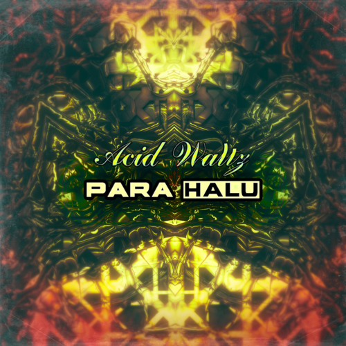 Para Halu - Acid Waltz - Full album mix