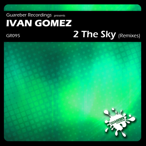 Ivan Gomez - 2 The Sky (Karim Cato Remix)   OUT NOW !!