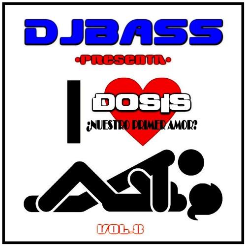 DjBass - I LOVE DOSIS vol.8