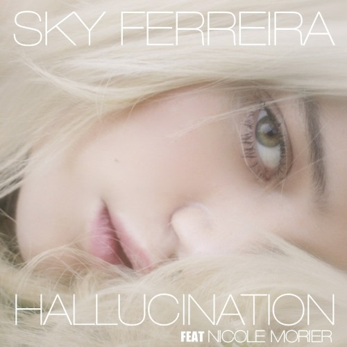 Sky Ferreira - Hallucination (feat. Coco Morier)