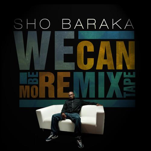 Sho Baraka - We Can Be More (Gentlemens-Remix) ft. Trip Lee, Alex Medina & FLAME
