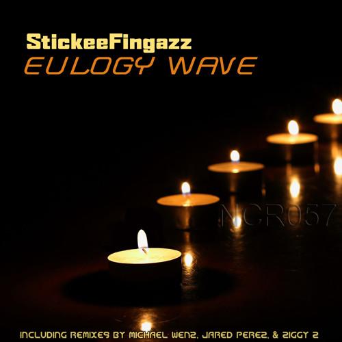 NCR057.1_StickeeFingazz_Eulogy Wave (Original Mix) 71.25bpm_PREVIEW_Released Mar 5 2013