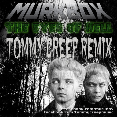 The Eyes Of Hell (Tommy Creep Remix)