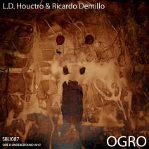 L.D.Houctro & Ricardo Demillo - Ogro (L.D.Houctro Dub It Remix)