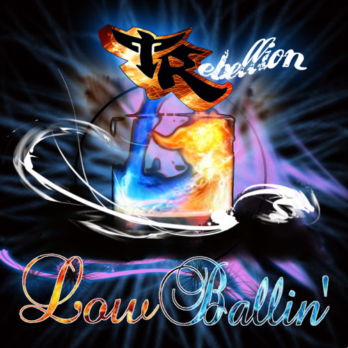 TRebellion - Low Ballin'