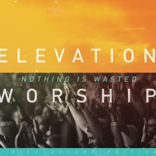 Nothing Is Wasted (Studio) - ELEVATION WORSHIP