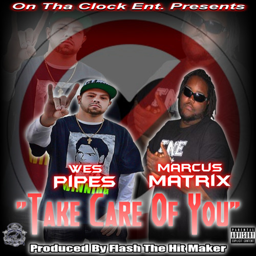 TAKE CARE OF YOU ft. Marcus Matrix (prod by. Flash Tha Hitmaker)