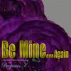 Be Mine...Again