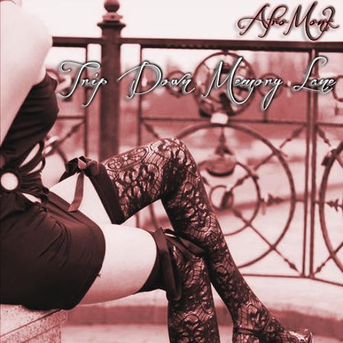Afro Monk - Trip Down Memory Lane - Valentines Day 2013 Mixtape