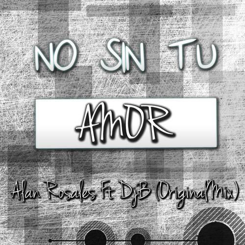 Thedjb ft. Alan Rosales- No sin tu amor