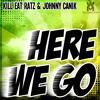Kill Eat Ratz & Johnny Canik - Here We Go (Original Mix) [Wayfarer Records]