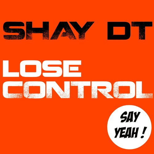 Shay dT - Lose Control (preview)
