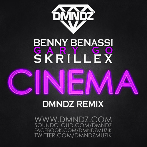 Benny Benassi ft. Gary Go & Skrillex - Cinema (DMNDZ Trap Remix) Bootleg [FREE DOWNLOAD]