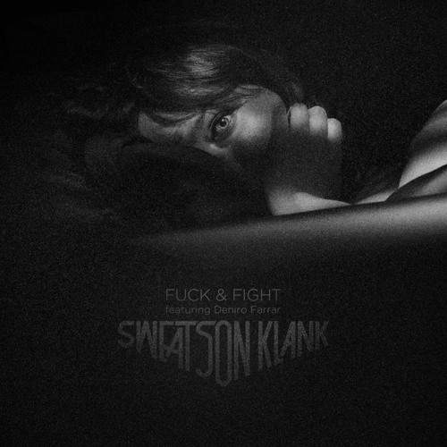 "SWEATSON KLANK ""F*ck & Fight"" feat. Deniro Farrar (Project: Mooncircle, 2013)"