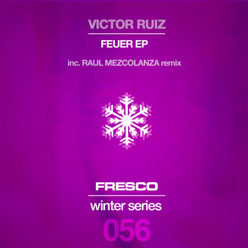 FRE056 B - Victor Ruiz - Feuer - Raul Mezcolanza Remix [Snippet Preview]