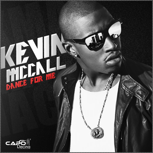 Kevin McCall - Dance For Me (Prod. by Capo Decina)