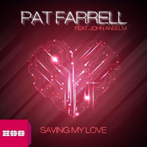 Pat Farrell feat John Anselm - Saving my Love [Radio Mix]