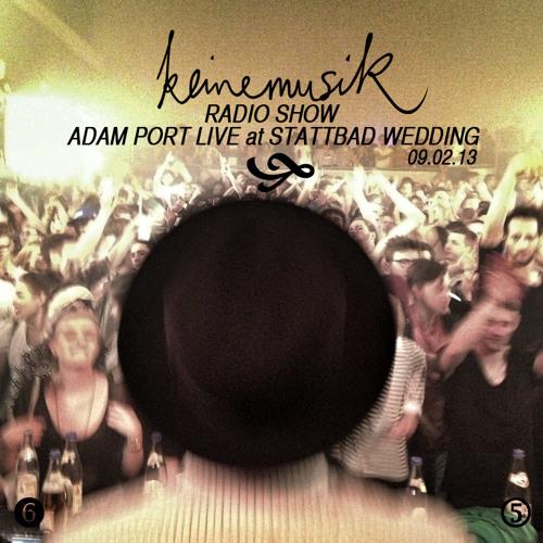 Keinemusik Radio Show - Adam Port live at Stattbad Wedding 09.02.2013