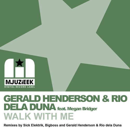 OUT NOW! Gerald Henderson & Rio Dela Duna f. Megan Bridger - Walk With Me (Sick Elektrik Remix)
