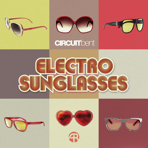 Electro Sunglasses [Electro Sunglasses EP Preview]