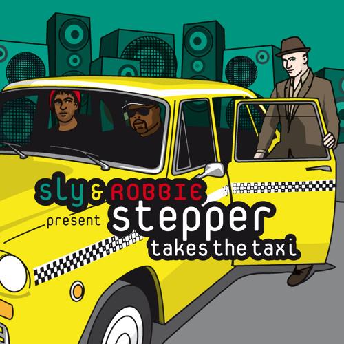 Sly & Robbie present Stepper takes the Taxi  Album megamix