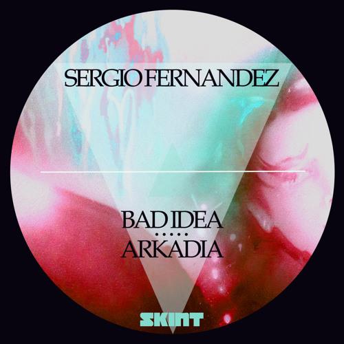 Sergio Fernandez - Bad Idea