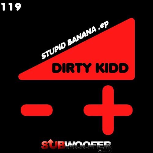[SUB119] Dirty Kidd - Stupid Banana
