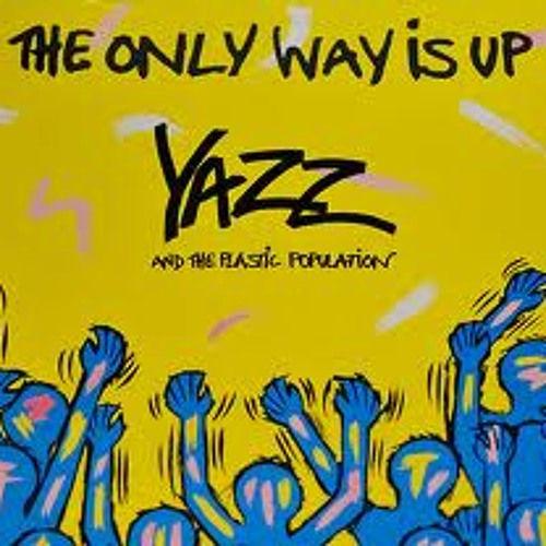 The Only Way Is Up (Yazz And The Plastic Population) - Engineered