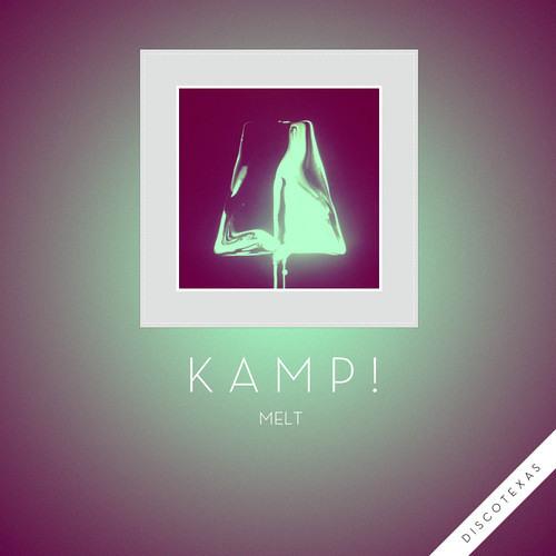 Kamp! - Melt (Zimmer Remix)