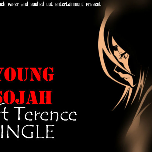 Young sojah ft terrence-single (produced by soul'ed out)